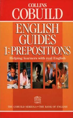 Collins COBUILD English Guides: Prepositions Bk. 1