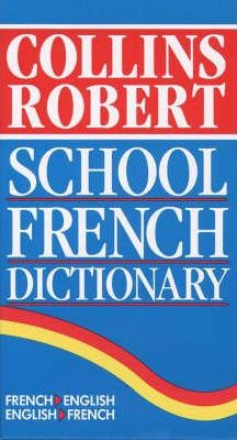 Collins-Robert School French Dictionary
