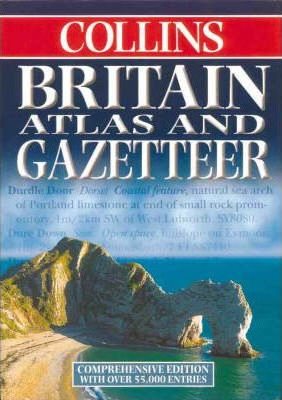 Britain Atlas and Gazetteer: Comprehensive Edition