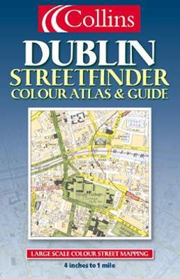 Collins Dublin Streetfinder Colour Atlas and Guide