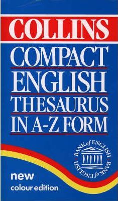 Collins Compact English Thesaurus: In A-Z Form