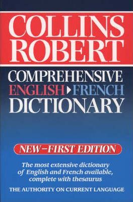 Collins-Robert Comprehensive French-English Dictionary: English-French v. 2