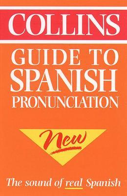 Collins Guide to Spanish Pronunciation
