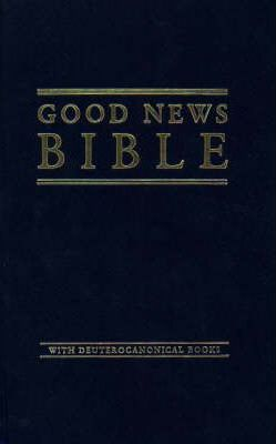Bible: Good News Bible with Apocrypha and Deuterocanonical Books