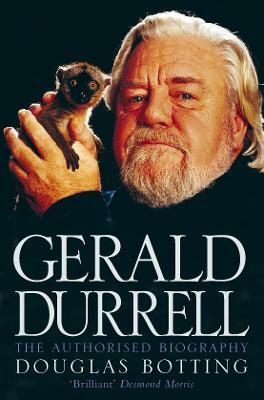 Gerald Durrell : The Authorised Biography