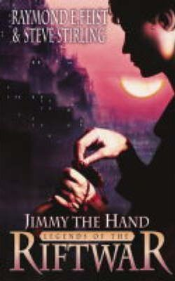 Jimmy the Hand: Tales of the Riftwar Bk. 3