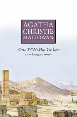 Come Tell Me How You Live: An Archaeological Memoir