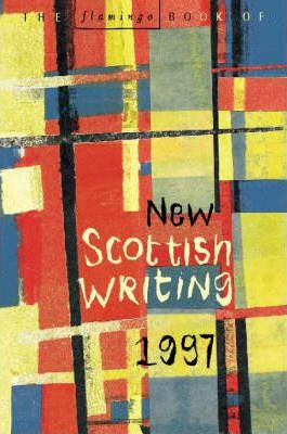 The Flamingo Book of New Scottish Writing 1997