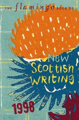 The Flamingo Book of New Scottish Writing 1998