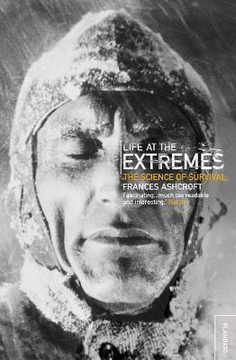 Life at the Extremes - Frances Ashcroft