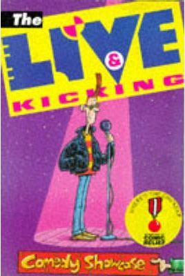 """Live and Kicking"" Comedy Showcase"