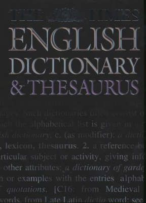 "The ""Times"" English Dictionary and Thesaurus"