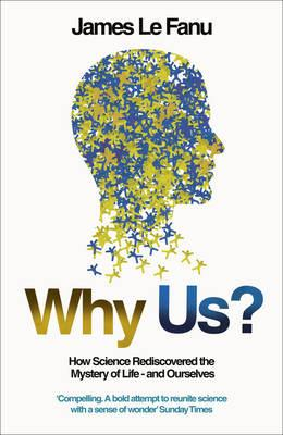 Why Us? - James Le Fanu
