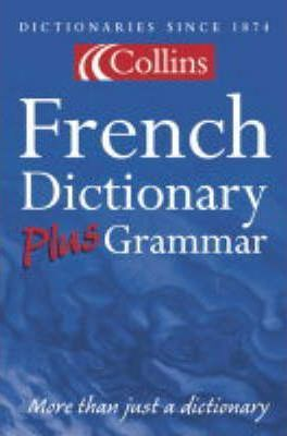 Collins French Dictionary Plus Grammar