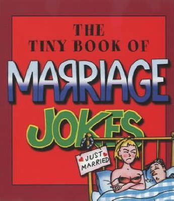The Tiny Book of Marriage Jokes