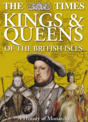 The Times Kings & Queens of the British Isles