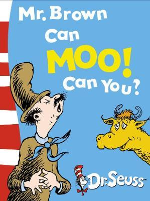 Mr. Brown Can Moo! Can You?  Dr. Seuss's Book of Wonderful Noises