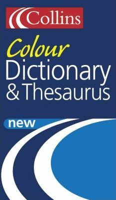 Collins Colour Dictionary and Thesaurus