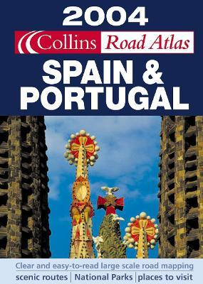 Collins Road Atlas 2004: Spain and Portugal