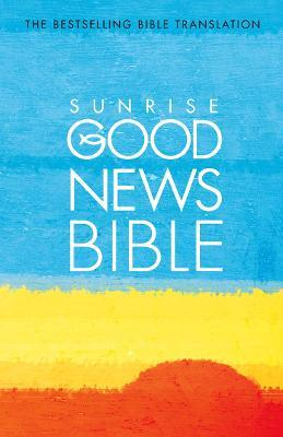Good News Bible: Sunrise Edition