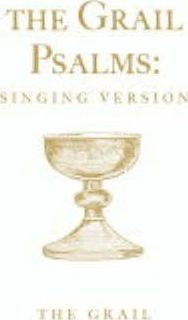 The Grail Psalms: Singing Version
