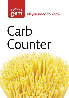 Collins Gem: Carb Counter: A Clear Guide to Carbohydrates in Everyday Foods