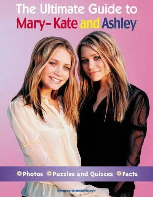 The Ultimate Guide to Mary-Kate and Ashley