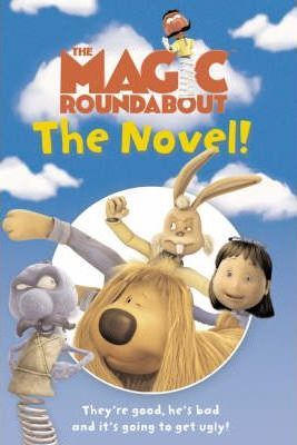 The Magic Roundabout: the Novel!: Novel