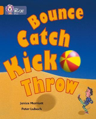 Bounce, Kick, Catch, Throw: Band 06/Orange