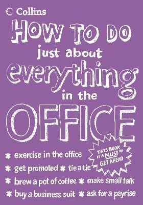 Collins How to Do Just About Everything in the Office