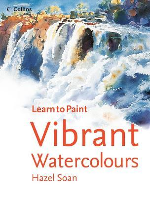 Learn to Paint: Vibrant Watercolours