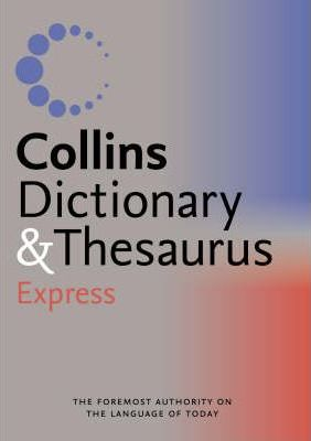 Collins Express Dictionary and Thesaurus: Express