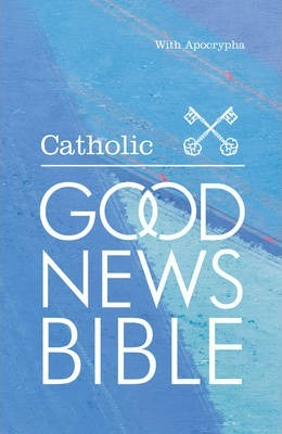 Catholic Good News Bible: Good News Bible