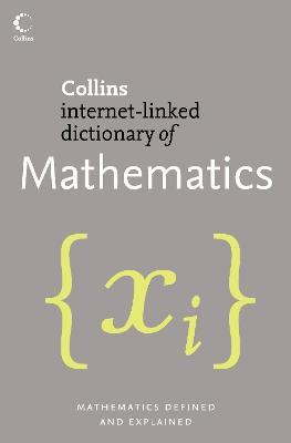 Collins Internet-linked Dictionary of Mathematics