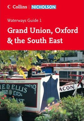 Nicholson Guide to the Waterways: Grand Union, Oxford & The South East No. 1