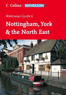 Nicholson Guide to the Waterways: Nottingham, York & the North East No. 6