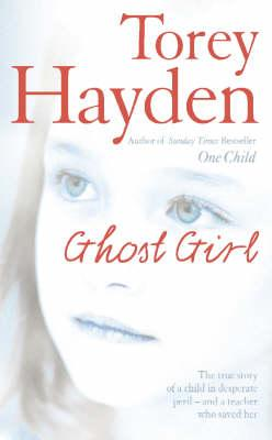 Ghost Girl: The True Story of a Child in Desperate Peril - and a Teacher Who Saved Her