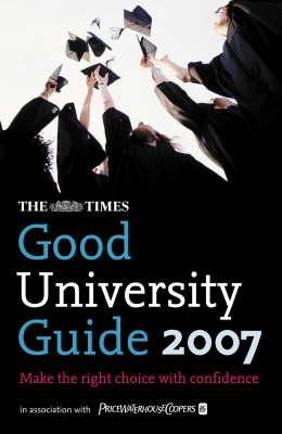 """The """"Times"""" Good University Guide 2007"""
