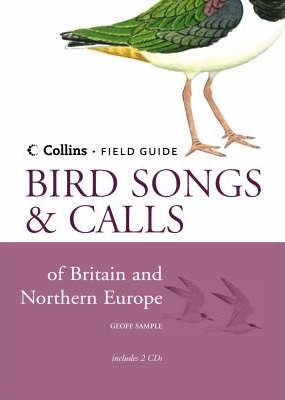 Collins Guide to Bird Songs and Calls of Britain and Northern Europe