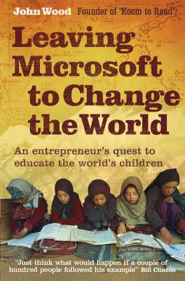 Leaving Microsoft to Change the World Cover Image