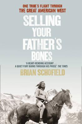Selling Your Father's Bones: One Tribe's Flight Through the Great American West