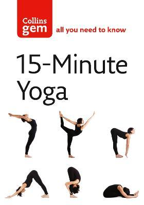 15-Minute Yoga : Bite-Sized Yoga for Instant Results
