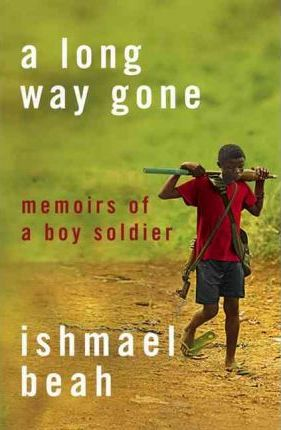a long way gone memoirs of a boy soldier essay A long way gone ishmael beah was an innocent boy who enjoyed playing football, swimming in the streams, and even started a rap and dance group with his friends and older brother loss of innocence in a long way gone: memoirs of a boy soldier 1486 words   6 pages.