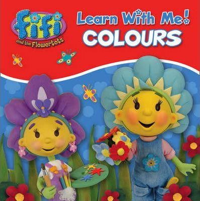 """""""Fifi and the Flowertots"""" - Colours"""