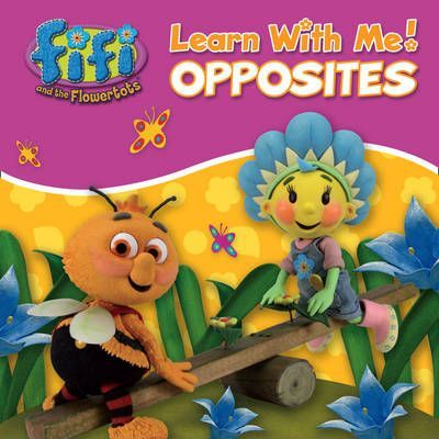 """Fifi and the Flowertots"" - Opposites"