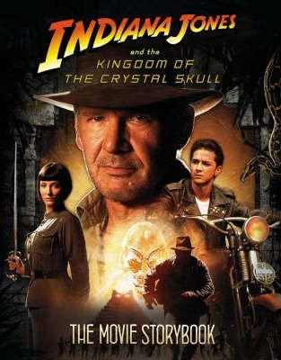 """Indiana Jones and the Kingdom of the Crystal Skull"" - Movie Storybook"