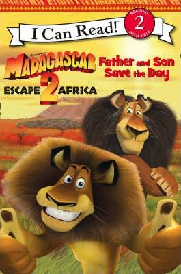 """Madagascar: Escape 2 Africa"" - Father and Son Save the Day: Bk. 1"