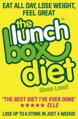 The Lunch Box Diet : Eat All Day, Lose Weight, Feel Great. Lose Up to a Stone in 4 Weeks.