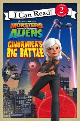 """Monsters vs Aliens"" - Ginormica's Big Battle: Bk. 1"
