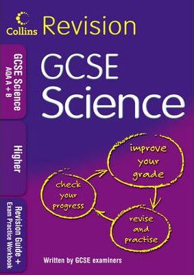 Collins Revision GCSE Science AQA A+B: Revision Guide + Exam Practice Workbook